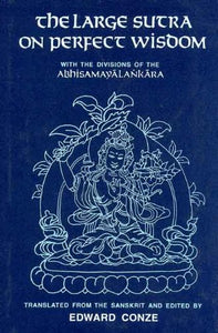 Large Sutra on Perfect Wisdom with the Divisions of the Abhisamayalankara
