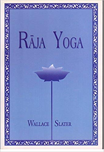 Raja Yoga by Wallace Slater