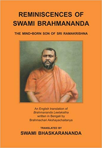 Reminiscences of Swami Brahmananda: The Mind-Born Son of Sri Ramakrishna