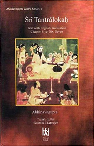 Sri Tantralokah: Sanskrit Text with English Translation of Chapters Five, Six and Seven