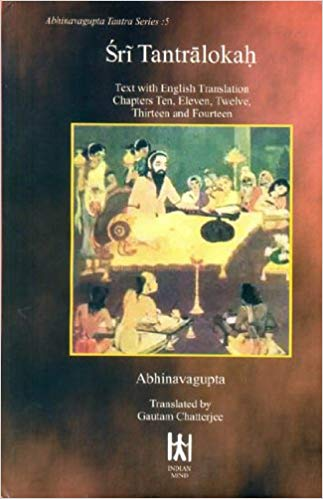 Sri Tantralokah: Text with English Translation Chapters Ten, Eleven, Twelve, Thirteen and Fourteen