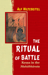 The Ritual of Battle: Krsna in the Mahabharata