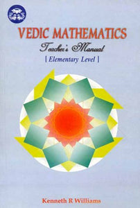 Vedic Mathematics Teacher's Manual (vol.1)