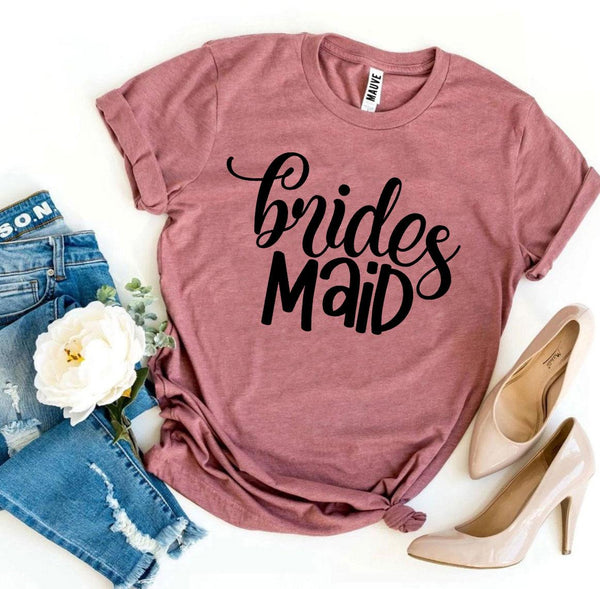 Brides Maid T-shirt