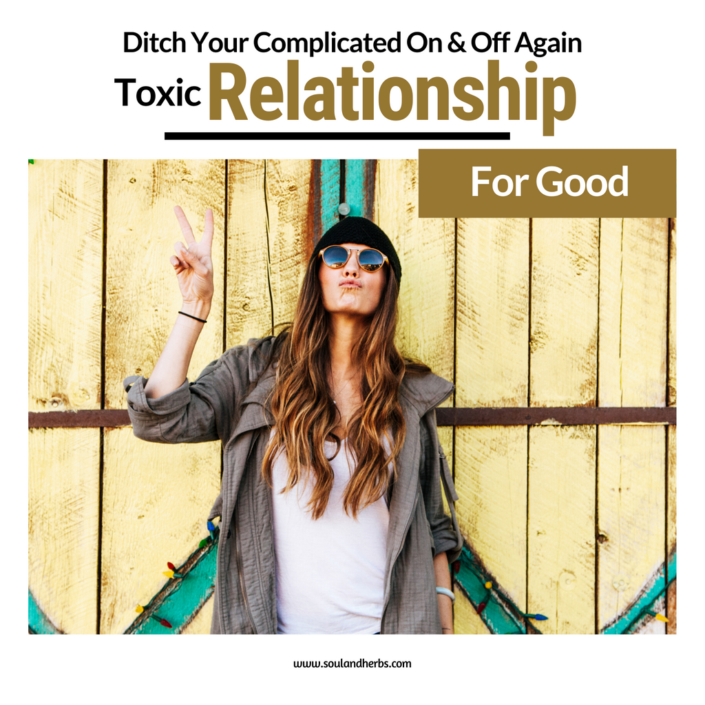 end on and off again relationships soulandherbs.com