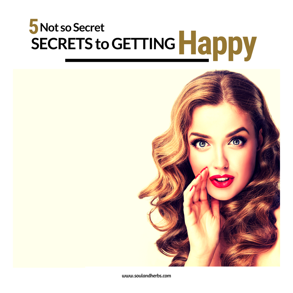secrets to getting happy | soulandherbs.com