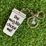"""the mug life chose me!"" Statement Acrylic Keyring."