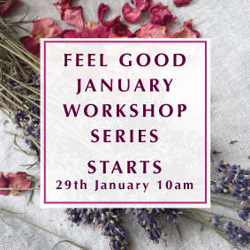 My free Feel Good January Workshop Series starts on Friday 29th January