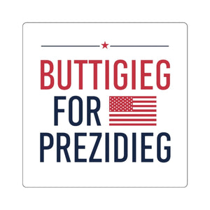 Buttigieg for Prezidieg! Square Stickers - mayor-pete