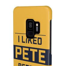 Load image into Gallery viewer, I liked Pete before it was cool - phone case