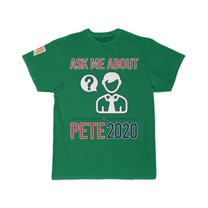 Ask Me About Pete -  T Shirt