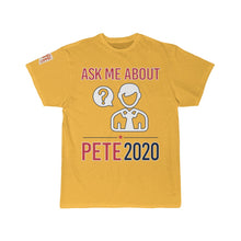 Load image into Gallery viewer, Ask Me About Pete -  T Shirt