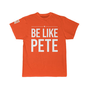 Be Like Pete - T Shirt