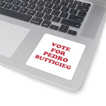 "Load image into Gallery viewer, ""Vote for Pedro Buttigieg!"" Square Stickers - mayor-pete"
