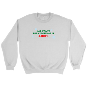 ALL I WANT FOR CHRISTMAS IS J-HOPE Unisex Sweatshirt