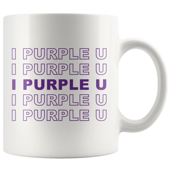 I Purple You Mug