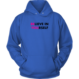 Believe In Yourself Unisex Hoodie