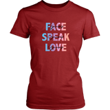 Face Yourself, Speak Yourself, Love Yourself Women's T-Shirt