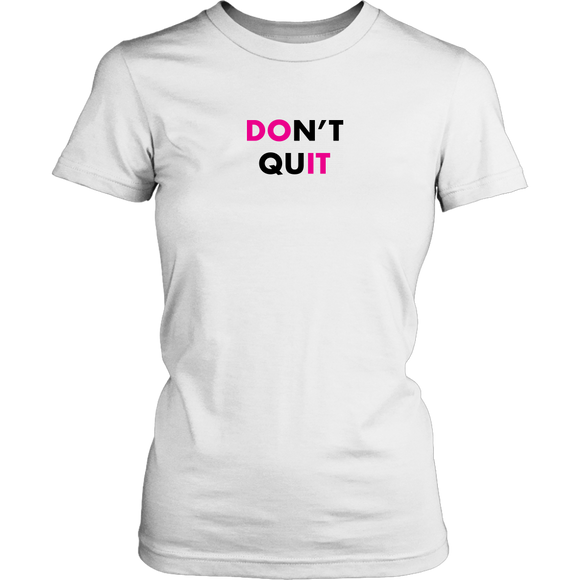 DON'T QUIT Womens T-Shirt