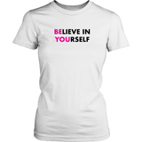 Believe In Yourself Womens T-Shirt
