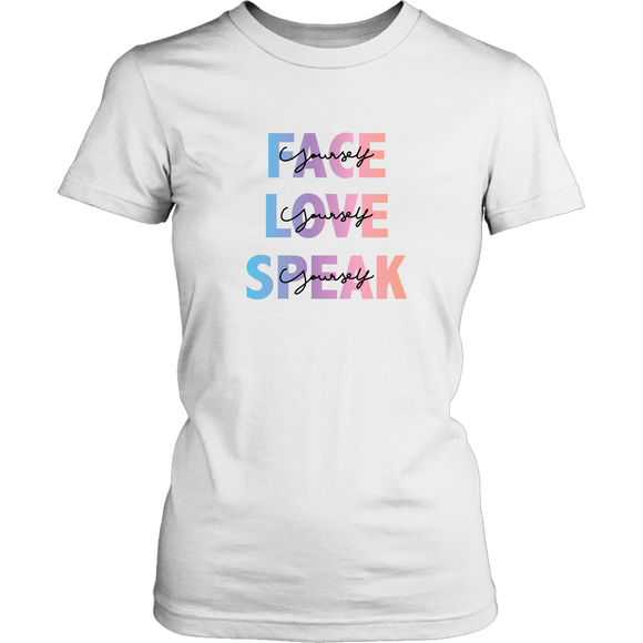 FACE, LOVE, SPEAK Yourself Women's T-Shirt