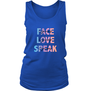 FACE, LOVE, SPEAK Yourself Women's Tank
