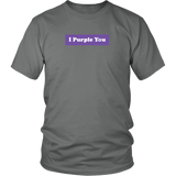I Purple You Unisex T-Shirt