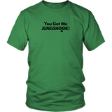 You Got Me JUNGSHOOK Unisex T-Shirt