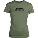 You Got Me JUNGSHOOK Women's Tee