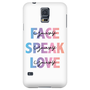 Face Yourself, Speak Yourself, Love Yourself Phone Case