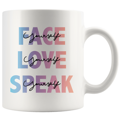 FACE, LOVE, SPEAK Yourself Mug