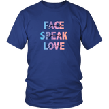 Face, Speak, Love Yourself Unisex T-Shirt