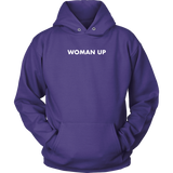 Woman Up Hoodie & Sweater
