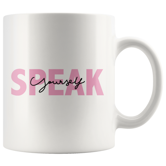 Speak Yourself Mug