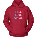 FACE, LOVE, SPEAK Yourself Unisex Hoodie