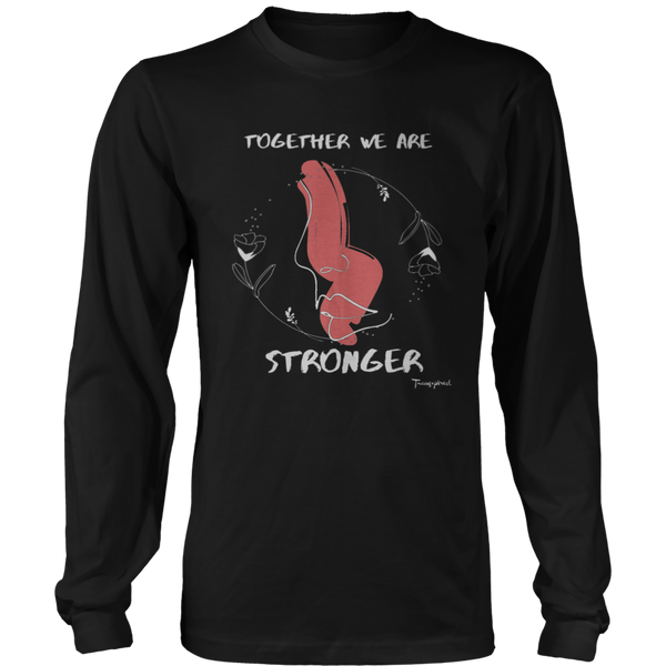 Together We Are Stronger Long Sleeve