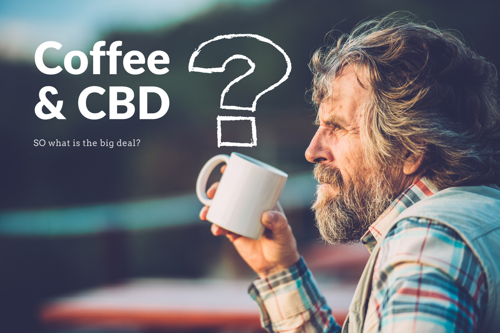 CBD & Coffee - What's the Big Deal?