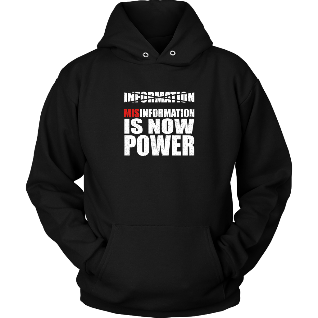 Misinformation is Now Power Hoodie