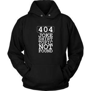 404 Joke Shirt Topic Not Found Hoodie