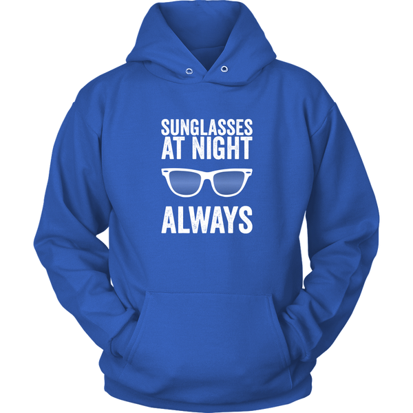 Sunglasses At Night, Always Hoodie