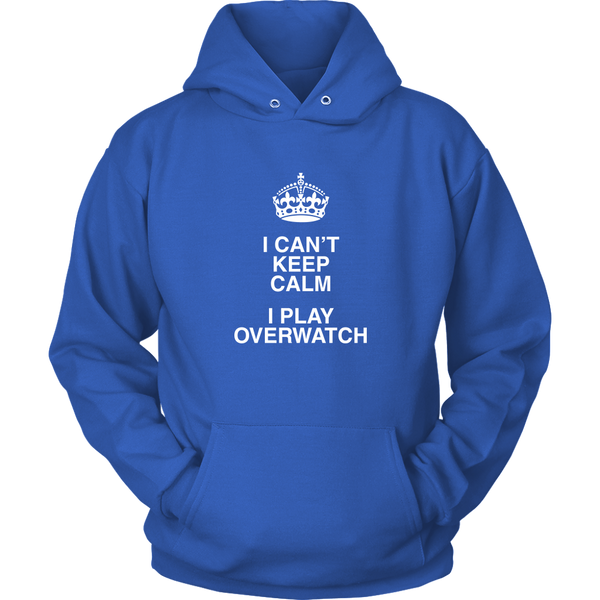Can't Keep Calm, I'm Play Overwatch Hoodie
