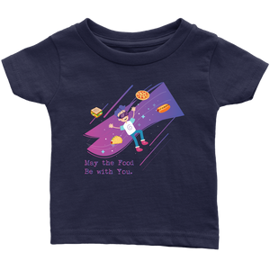 May The Food Be With You Geek Infant T-Shirt