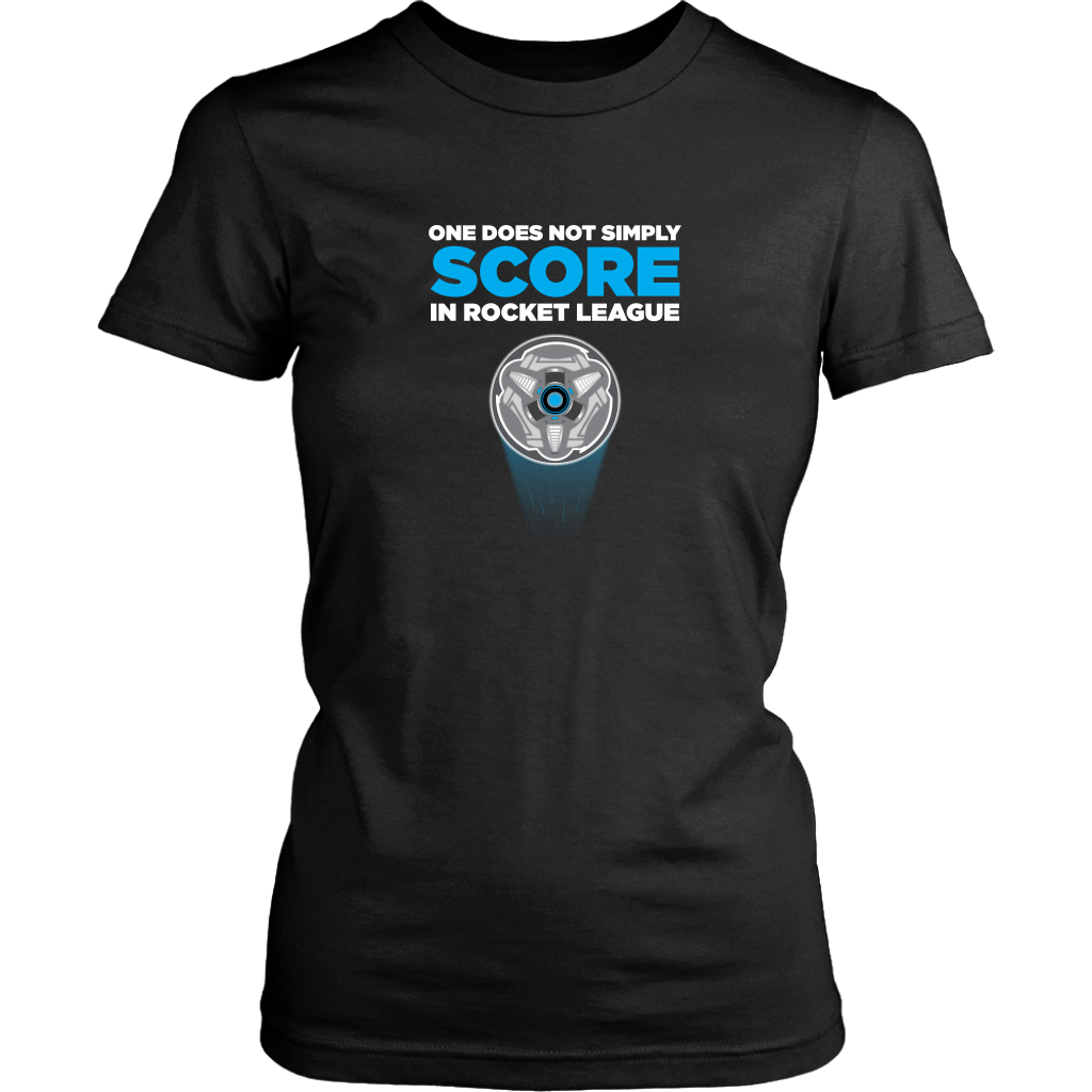 One Does Not Simply Score in Rocket League Women's T-Shirt