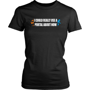 I Could Use a Portal Right Now Women's T-Shirt