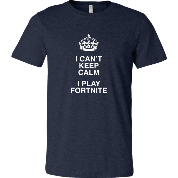 Can't Keep Calm, I Play Fortnite Men's T-Shirt