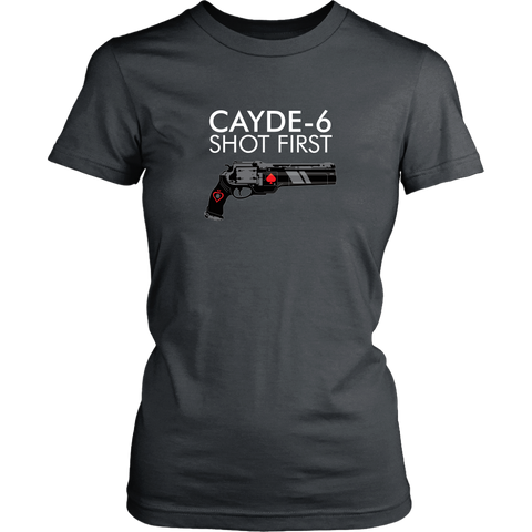 Destiny Cayde-6 Shot First Women's T-Shirt