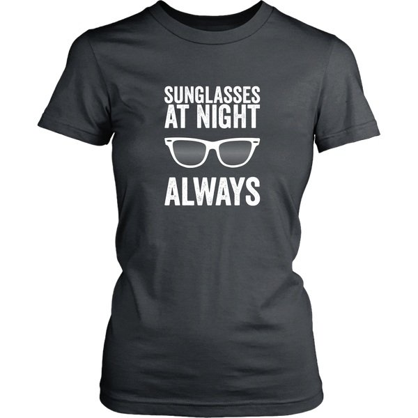 Sunglasses At Night, Always Women's T-Shirt