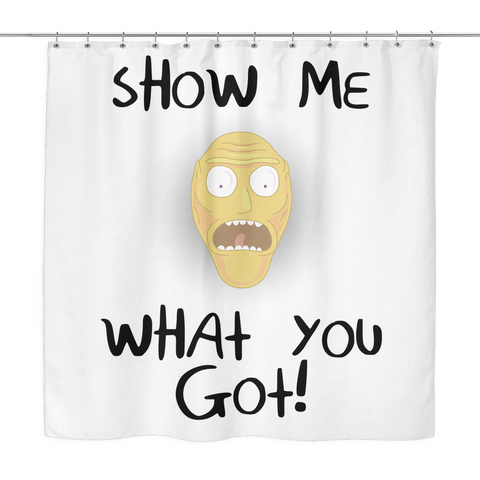 Rick and Morty Show Me What You Got Shower Curtain