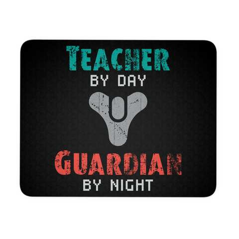 Destiny Teacher by Day, Guardian by Night Mouse Pad