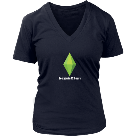 "The Sims ""See you in 12 hours"" Women's V-Neck T-Shirt"